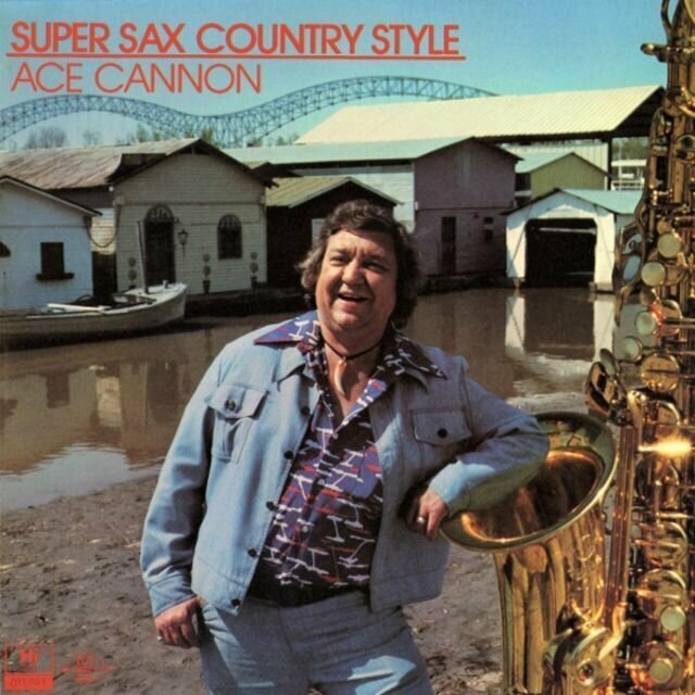 Ace Cannon – Super Sax Country Style (1975) музыкальные обложки, обложки, обложки альбомов, обложки виниловых пластинок, ретро, старые, старые пластинки, странное
